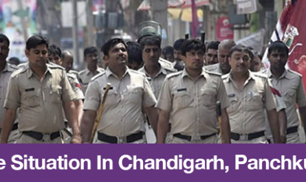 Tense Situation In Chandigarh, Panchkula