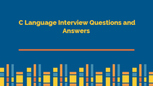 Top 50 C Language Interview Questions and Answers