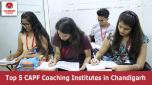 Top 5 CAPF Coaching Institutes in Chandigarh
