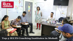 Top 5 IELTS Coaching Institutes in Mohali