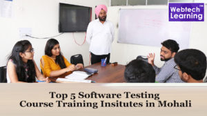 Top 5 Software Testing Course Training Institutes in Mohali