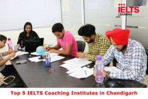Top 5 IELTS Coaching Institutes in Chandigarh