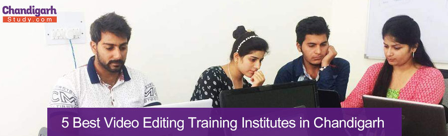 5 Best Video Editing Training Institutes in Chandigarh