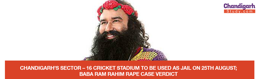 CHANDIGARH'S SECTOR – 16 CRICKET STADIUM TO BE USED AS JAIL ON 25TH AUGUST; BABA RAM RAHIM RAPE CASE VERDICT