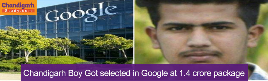 Chandigarh Boy Got selected in Google at 1.4 crore package