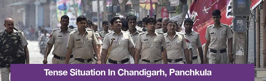 Tense Situation In Chandigarh, Panchkula