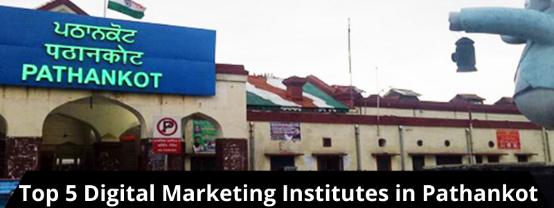 Top 5 Digital Marketing Institutes in Pathankot