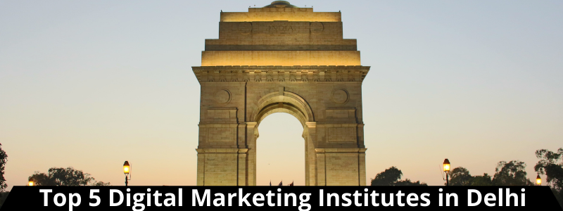 Top 5 Digital Marketing Institutes in Delhi