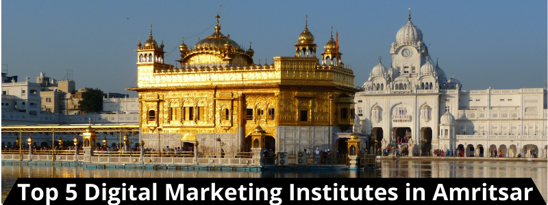 Top 5 Digital Marketing Institutes in Amritsar