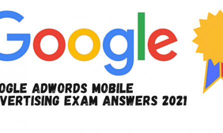Google AdWords Mobile Advertising Exam Answers 2021