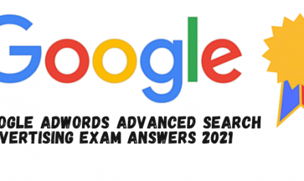 Google AdWords Advanced Search Advertising Exam Answers 2021
