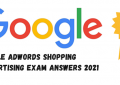 Google AdWords Shopping Advertising Exam Answers 2021